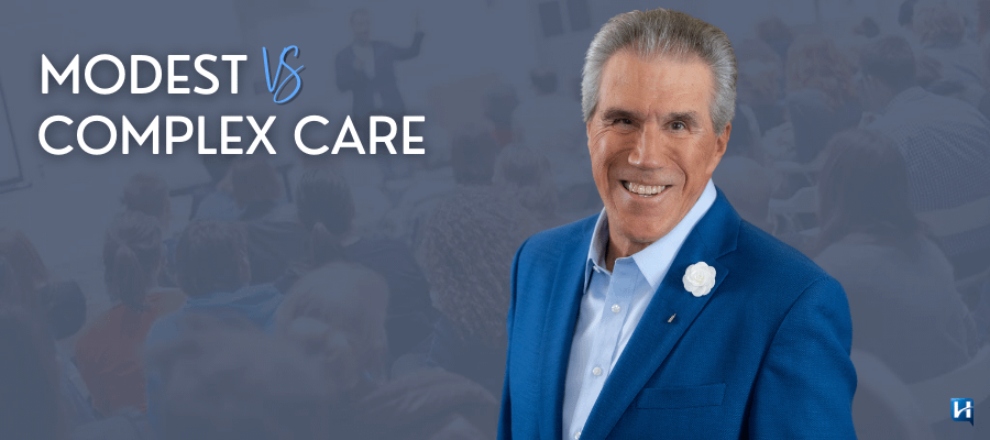 Modest vs. Complex Care by Dr. Paul Homoly